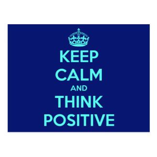 KEEP CALM AND THINK POSITIVE POSTCARD