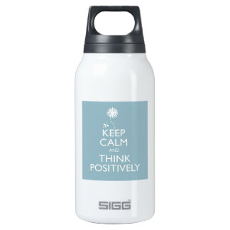 Keep Calm And Think Positively Insulated Water Bottle