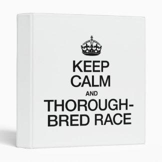 KEEP CALM AND THOROUGHBRED RACE BINDER