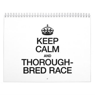 KEEP CALM AND THOROUGHBRED RACE WALL CALENDAR