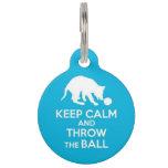 Keep Calm and Throw The Ball Pet ID Tag