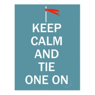 Keep calm and tie one on postcard