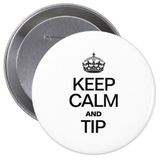 KEEP CALM AND TIP PINS