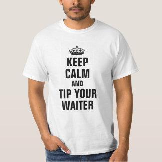 Keep calm and tip your waiter tee shirt