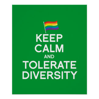 KEEP CALM AND TOLERATE DIVERSITY POSTER