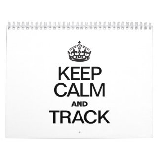 KEEP CALM AND TRACK CALENDARS