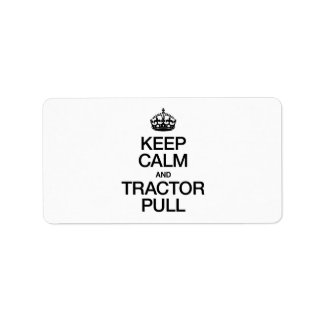 KEEP CALM AND TRACTOR PULL CUSTOM ADDRESS LABELS