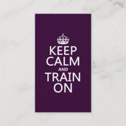 with Keep Calm and Train On design