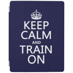 iPad 2/3/4 Cover with Keep Calm and Train On design