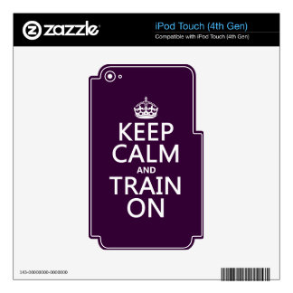 Keep Calm and Train On (customizable color) iPod Touch 4G Skin