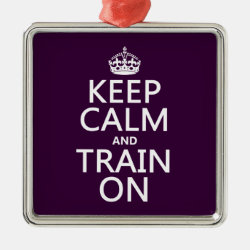 Premium Square Ornament with Keep Calm and Train On design