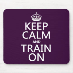 Mousepad with Keep Calm and Train On design