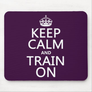 Keep Calm and Train On (customizable color) Mouse Pad