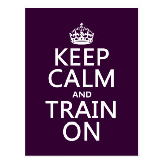 Keep Calm and Train On (customizable color) Postcard