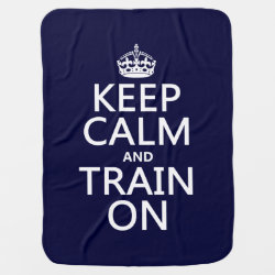 Baby Blanket with Keep Calm and Train On design