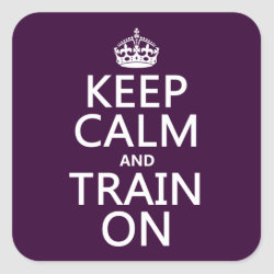 Square Sticker with Keep Calm and Train On design