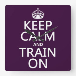Square Wall Clock with Keep Calm and Train On design