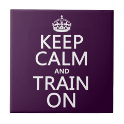 Small Ceremic Tile (4.25' x 4.25') with Keep Calm and Train On design