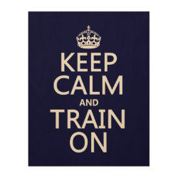 11'x14' Wood Canvas with Keep Calm and Train On design
