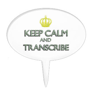 Keep Calm and Transcribe Cake Topper