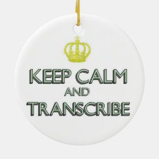 Keep Calm and Transcribe Ceramic Ornament