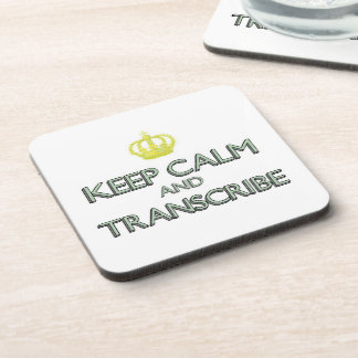Keep Calm and Transcribe Drink Coaster