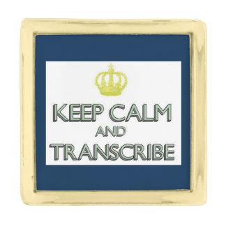Keep Calm and Transcribe Gold Finish Lapel Pin