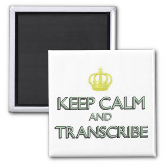 Keep Calm and Transcribe Refrigerator Magnet