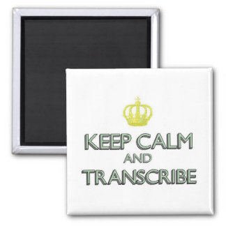 Keep Calm and Transcribe Fridge Magnets