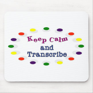 Keep Calm and Transcribe Mouse Pad