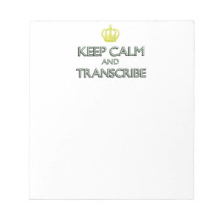 Keep Calm and Transcribe Notepad