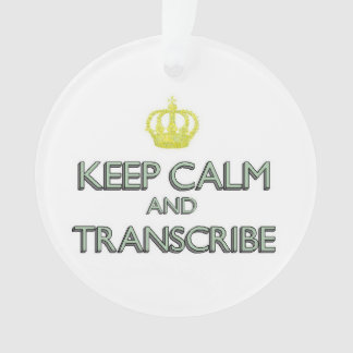 Keep Calm and Transcribe Ornament
