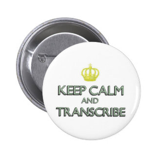Keep Calm and Transcribe Pinback Button