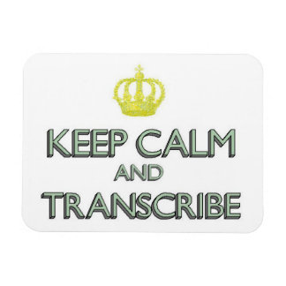 Keep Calm and Transcribe Vinyl Magnet