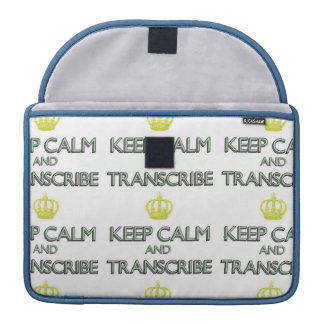 Keep Calm and Transcribe Sleeve For MacBooks