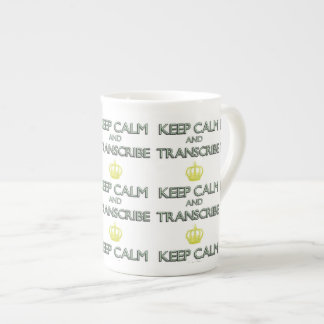 Keep Calm and Transcribe Tea Cup