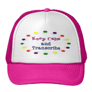Keep Calm and Transcribe Trucker Hat