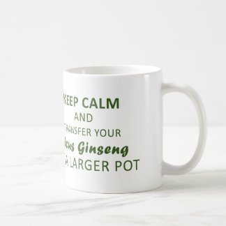 Keep Calm and transfer your Ficus Ginseng Coffee Mug