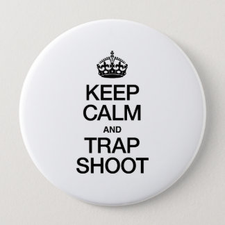 KEEP CALM AND TRAP SHOOT BUTTON