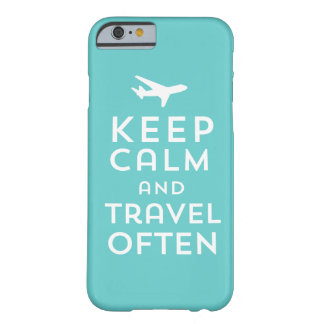 Keep Calm and Travel Often Barely There iPhone 6 Case