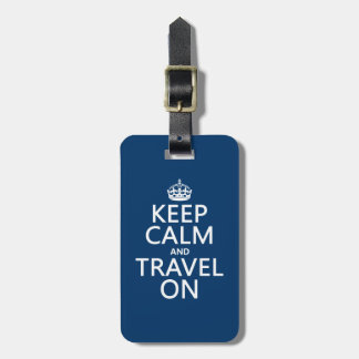 Keep Calm and Travel On - any colors Bag Tag