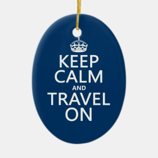 Keep Calm and Travel On - any colors Double-Sided Oval Ceramic Christmas Ornament