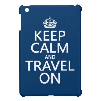 Keep Calm and Travel On - any colors iPad Mini Case