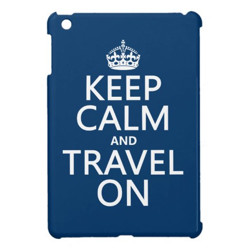 Keep Calm and Travel On - any colors Case For The iPad Mini