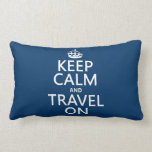 Keep Calm and Travel On - any colors Pillows