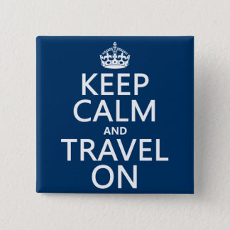Keep Calm and Travel On Button