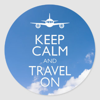 KEEP CALM AND TRAVEL ON CLASSIC ROUND STICKER