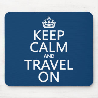 Keep Calm and Travel On Mouse Pad