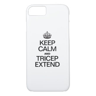 KEEP CALM AND TRICEP EXTEND iPhone 7 CASE