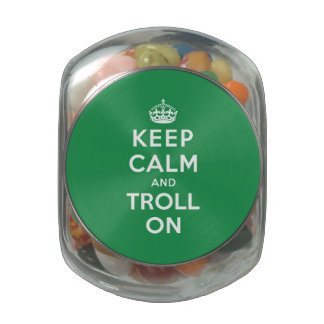 Keep Calm and Troll On Glass Candy Jars
